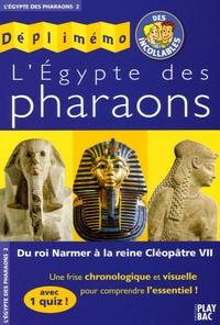 L Bouton et  Collectif - L'Egypte des Pharaons - Du roi Narmer à la reine Cléopâtre VII.