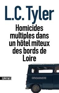 L-C Tyler - Homicides multiples dans un hôtel miteux des bords de Loire.