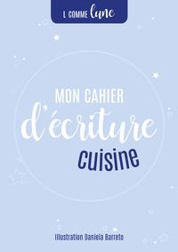 L comme Lune - Mon cahier d'écriture : cuisine.