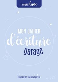 L comme Lune - Mon cahier d'écriture : garage.