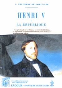 L. d' Estienne de Saint-Jean - Henri V et la République.
