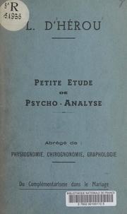 L. d'Hérou - Petite étude de psycho-analyse - Abrégé de : physiognomonie, chirognomonie, graphologie. Du complémentarisme dans le mariage.