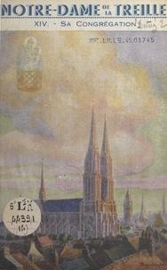 L. Détrez - Notre-Dame de La Treille à Lille (14) - Sa congrégation.