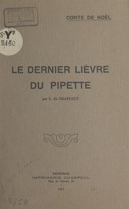 L. du Chaffaut - Le dernier lièvre du Pipette.