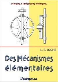 L-E Loche - Des mécanismes élémentaires.