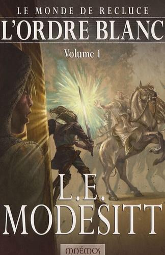 L-E Modesitt - Frères de la Côte Tome 1 : L'ordre blanc.