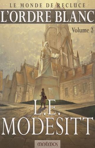 L-E Modesitt - Frères de la Côte Tome 2 : L'ordre blanc.