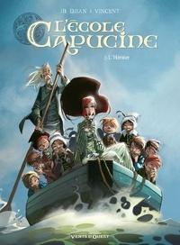 Jean-Blaise Djian - L'École Capucine - Tome 02 - L'héritier.