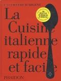 L'école de cuisine italienne - La cuisine italienne rapide et facile.