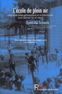 Anne-Marie Châtelet - L'école de plein air - Une expérience pédagogique et architecturale dans l'Europe du XXe siècle.