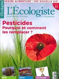 L'Ecologiste - L'Ecologiste N° 53, octobre/décem : Pesticides - Pourquoi et comment les remplacer ?.