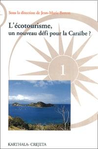 Jean-Marie Breton - L'écotourisme. - Un nouveau défi pour la Caraïbe ?.