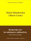 L'Edition Numérique Européenne et Marie Curie - Recherches sur les substances radioactives - Thèse de doctorat en physique.