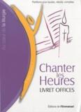 L'Emmanuel - Chanter les Heures - Livret Offices - Laudes, vêpres, complies.
