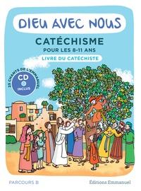L'Emmanuel - Dieu avec nous - Catéchisme pour les 8-11 ans, livre du catéchiste parcours B. 1 CD audio
