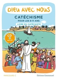 L'Emmanuel - Dieu avec nous - Catéchisme pour les 8-11 ans, livre du catéchiste parcours C. 1 CD audio MP3
