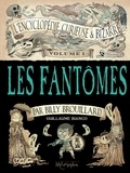 Guillaume Bianco - L'Encyclopédie curieuse et bizarre par Billy Brouillard - Volume 1 : Les Fantômes.