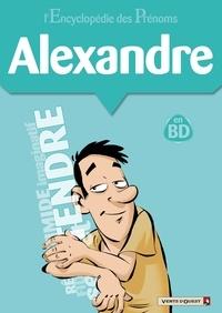 Gégé - L'encyclopédie des prénoms tome 23 : Alexandre.