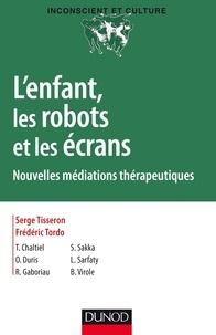 Serge Tisseron - L'enfant, les robots et les écrans - Nouvelles médiations thérapeutiques.