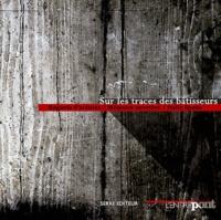 L'Entre-Pont - Sur les traces des bâtisseurs - Regards d'artistes / Mémoire ouvrière / Halle Spada.