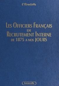 L Epaulette - Les officiers français de recrutement interne - Armée de terre, Gendarmerie nationale, corps techniques et administratifs des services communs et d.