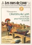 Olivier Jouvray et Lilas Cognet - Les rues de Lyon N° 14, février 2016 : L'histoire de Lyon en dix pages pour faire le malin en société.