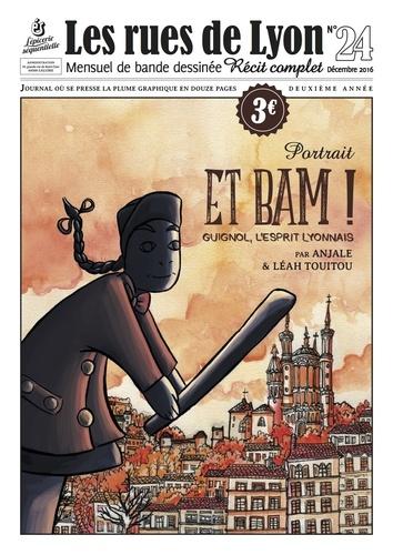 Léah Touitou et  Anjale - Les rues de Lyon N° 24 : Et Bam ! - Guignol, l'esprit lyonnais.