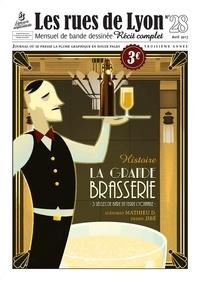 Jibé et Mathieu D. - Les rues de Lyon N° 28 : La Grande Brasserie - 3 siècles de bière en terre lyonnaise.