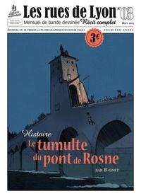 B-Gnet - Les rues de Lyon N° 3 : Le tumulte du pont de Rosne.