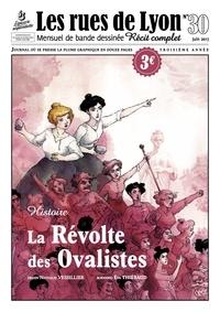 Nathalie Vessillier et Eva Thiébaud - Les rues de Lyon N° 30 : La Révolte des Ovalistes.