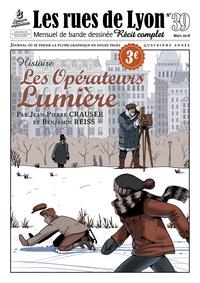 Benjamin Reiss et Jean-Paul Crauser - Les rues de Lyon N° 39 : Les opérateurs Lumière.