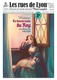 Morgane Velten - Les rues de Lyon N° 4 : La bonne amie du Roy.