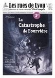 Charlotte Rousselle et Marion Cluzel - Les rues de Lyon N° 42 : La Catastrophe de Fourvière.