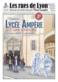Simon Iosti et  Anjale - Les rues de Lyon N° 53 : Lycée Ampère - 500 ans d'histoire.