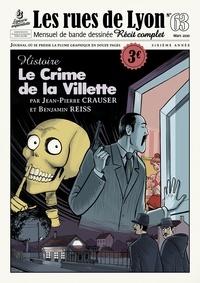 Jean-Paul Crauser et Benjamin Reiss - Les rues de Lyon N° 63 : Le crime de la Villette - Histoire.