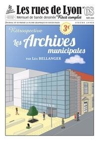 Léa Bellanger - Les rues de Lyon N° 68 : Les archives municipales - Rétrospective.
