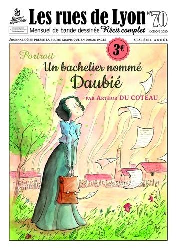 Arthur Du Coteau - Les rues de Lyon N° 70 : Un bachelier nommé Daubié - Portrait.