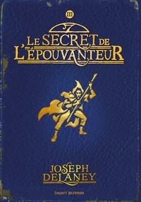 Marie-Hélène Delval - L'épouvanteur, Tome 3 : Le secret de l'épouvanteur.