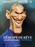 Vincent Radureau - L'Equipe de rêve - Football.