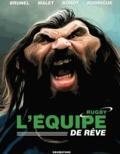 Roger Brunel - L'Equipe de rêve - Rugby.
