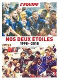 L'Equipe - Nos deux étoiles, 1998-2018 - Les champions du monde racontent.