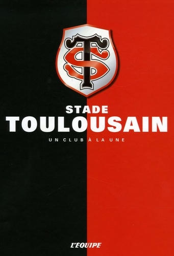 L'Equipe - Stade Toulousain - Un club à la une.