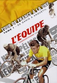 L'Equipe - Tour de France à la une - Tome 1, De Garin à Anquetil (1903-1964).