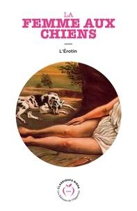 L'Erotin - La Femme aux chiens.