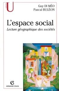 Guy Di Méo - L'espace social - Lecture géographique des sociétés.