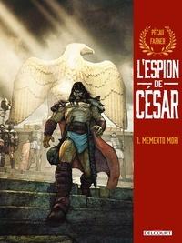 Jean-Pierre Pécau - L'Espion de César T01 - Memento mori.