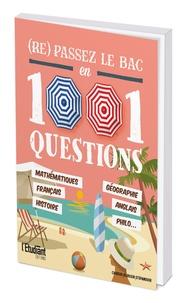 L'Etudiant - (Re)passez le BAC en 1001 questions.