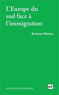 Evelyne Ritaine - L'Europe du Sud face à l'immigration - Politique de l'étranger.