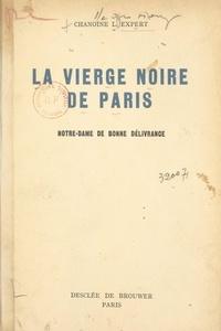 L. Expert et Jean Verdier - La Vierge noire de Paris - Notre-Dame de Bonne Délivrance.