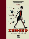 L Fred - Edmond, Un homme très attirant.